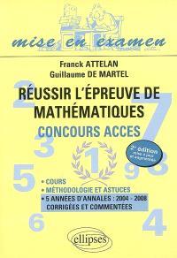 Réussir l'épreuve de mathématiques du concours Acces : cours, méthodologie et astuces, 5 années d'annales 2004-2008 corrigées et commentées