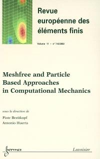 Revue européenne des éléments finis. n° 7-8 (2002), Meshfree and particle based approaches in computational mechanics