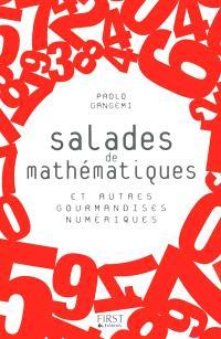 Salades de mathématiques : et autres gourmandises numériques