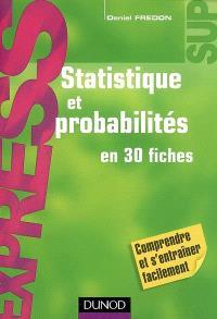 Statistique et probabilités en 30 fiches : comprendre et s'entraîner facilement
