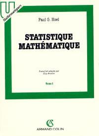 Statistique mathématique. Volume 1