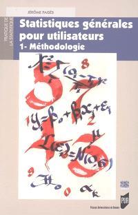 Statistiques générales pour utilisateurs. Volume 1, Méthodologie