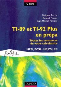 TI-89 et TI-92 Plus en prépa : toutes les ressources de votre calculatrice : MPSI, PCSI, MP, PSI, PC