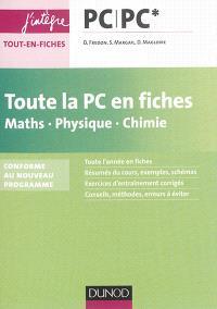 Toute la PC en fiches, maths, physique, chimie : PC-PC* : conforme au nouveau programme