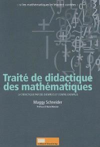 Traité de didactique des mathématiques : la didactique par des exemples et contre-exemples