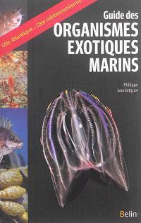 Guide des organismes exotiques marins : côte atlantique-côte méditerranéenne