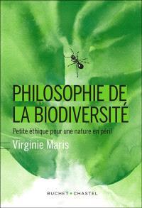 Philosophie de la biodiversité : petite éthique pour une nature en péril