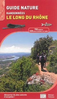 Guide nature : randonnées le long du Rhône : du Haut-Rhône jusqu'à la Camargue