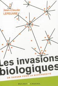 Les invasions biologiques : un danger pour la biodiversité