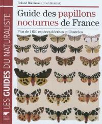 Guide des papillons nocturnes de France : plus de 1.620 espèces décrites et illustrées