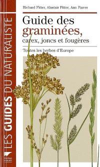 Guide des graminées, carex, joncs et fougères : toutes les herbes d'Europe