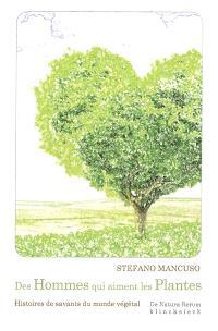 Des hommes qui aiment les plantes : histoires de savants du monde végétal
