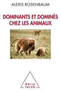 Dominants et dominés chez les animaux : petite sociologie des hiérarchies animales