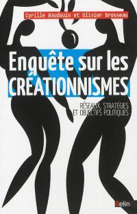 Enquête sur les créationnismes : réseaux, stratégies et objectifs politiques