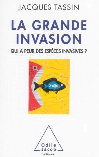 La grande invasion : qui a peur des espèces invasives ?