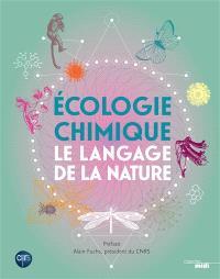 Le langage de la nature : écologie chimique et chimio-diversité