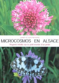 Microcosmos en Alsace : regards inédits sur le petit monde d'un jardin