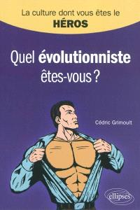 Quel évolutionniste êtes-vous ?