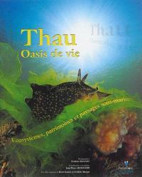 Thau, oasis de vie : écosystèmes, patrimoines et paysages sous-marins