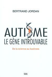 Autisme, le gène introuvable : de la science au business