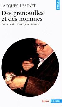 Des grenouilles et des hommes : conversations avec Jean Rostand