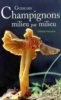 Guide des champignons milieu par milieu