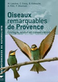 Oiseaux remarquables de Provence : écologie, statut et conservation