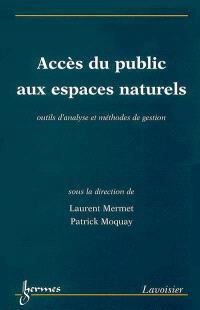 Accès du public aux espaces naturels : outils d'analyse et méthodes de gestion
