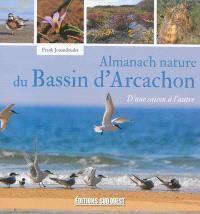 Almanach nature du bassin d'Arcachon : d'une saison à l'autre