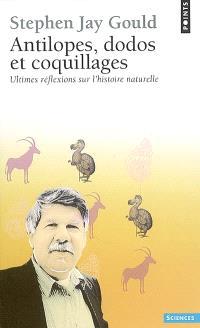 Antilopes, dodo et coquillages : ultimes réflexions sur l'histoire naturelle