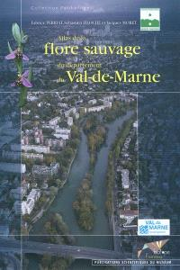 Atlas de la flore sauvage du département du Val-de-Marne
