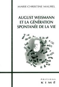 August Weismann et la génération spontanée de la vie