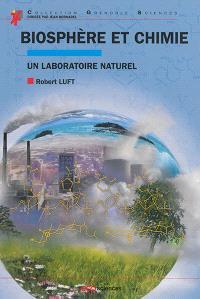 Biosphère et chimie : un laboratoire naturel