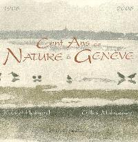 Cent ans de nature à Genève, 1906-2006