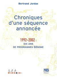 Chroniques d'une séquence annoncée : 1992-2002 : dix ans de programmes Génome