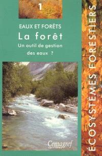 Eaux et forêts : la forêt, un outil de gestion des eaux ?