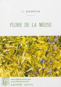 Flore de la Meuse : plantes vasculaires : tableaux dichotomiques des familles des genres et des espèces