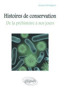 Histoire de conservation : de la préhistoire à nos jours