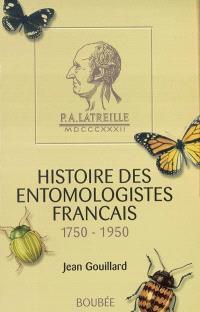 Histoire des entomologistes français : 1750-1950
