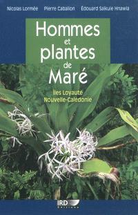 Hommes et plantes de Maré : îles Loyauté, Nouvelle-Calédonie