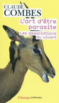 L'art d'être parasite : les associations du vivant