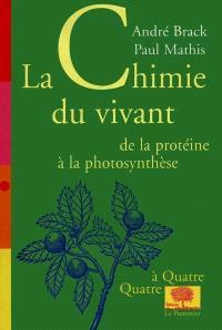 La chimie du vivant : de la protéine à la photosynthèse