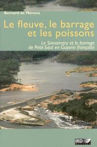 Le fleuve, le barrage et les poissons : le Sinnamary et le barrage de Petit-Saut en Guyane française (1989-2002)