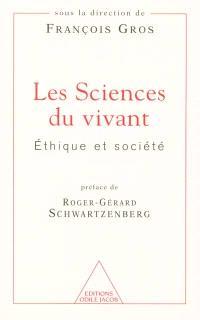 Les sciences du vivant : éthique et société