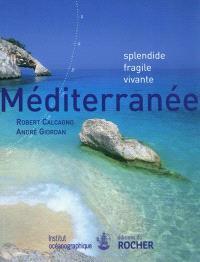 Méditerranée : splendide, fragile, vivante