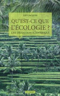 Qu'est-ce que l'écologie ? : une définition scientifique