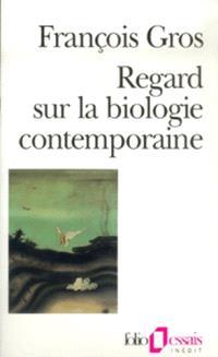 Regard sur la biologie contemporaine