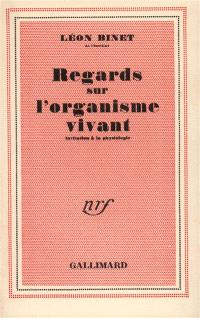 Regards sur l'organisme vivant : invitation à la physiologie