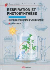 Respiration et photosynthèse : histoire et secrets d'une équation