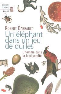 Un éléphant dans un jeu de quilles : l'homme dans la biodiversité